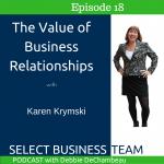 The Value of Business Relationships Karen Krymski
